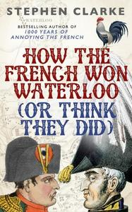 Obrázok How the French Won Waterloo - or Think They Did