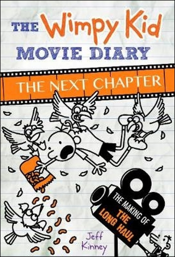 The Wimpy Kid Movie Diary: the Next Chapter (the Making of the Long Haul) - Jeff Kinney