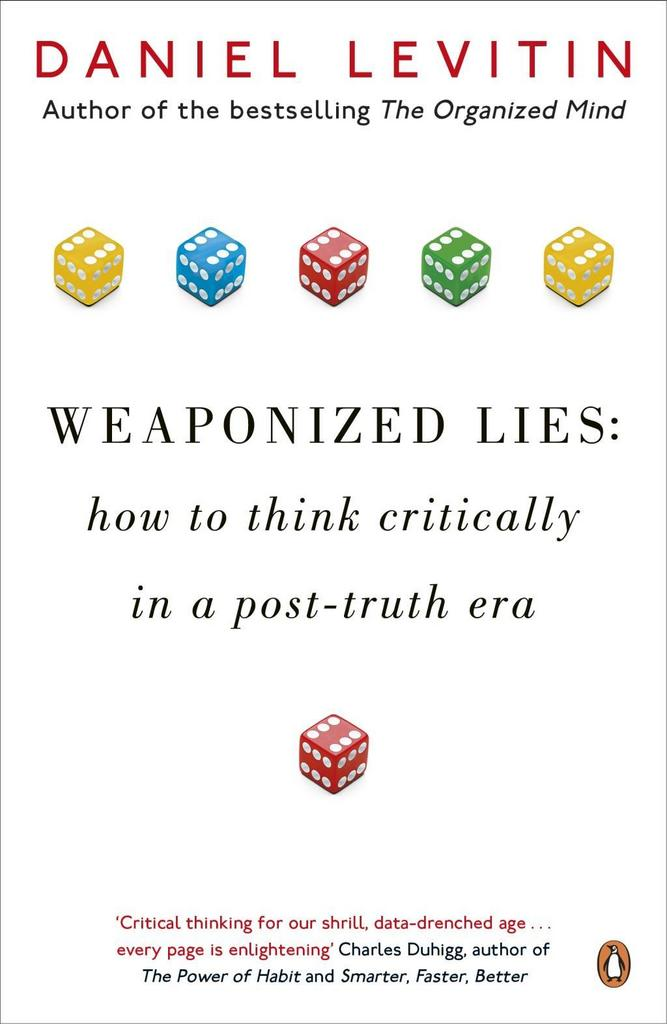 Weaponized Lies - Daniel J. Levitin