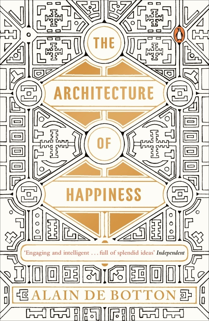 The Architecture of Happiness - Alain de Botton