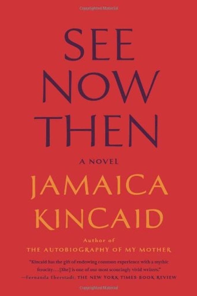 See Now Then - Jamaica Kincaid