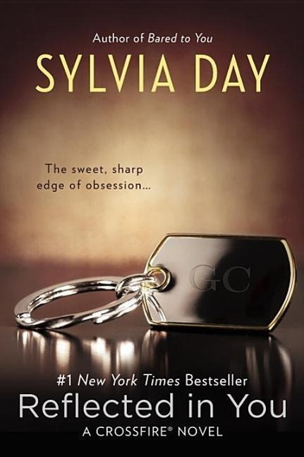 Crossfire Trilogy 2. Reflected in You - Sylvia Day