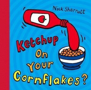 Obrázok Ketchup on Your Cornflakes?