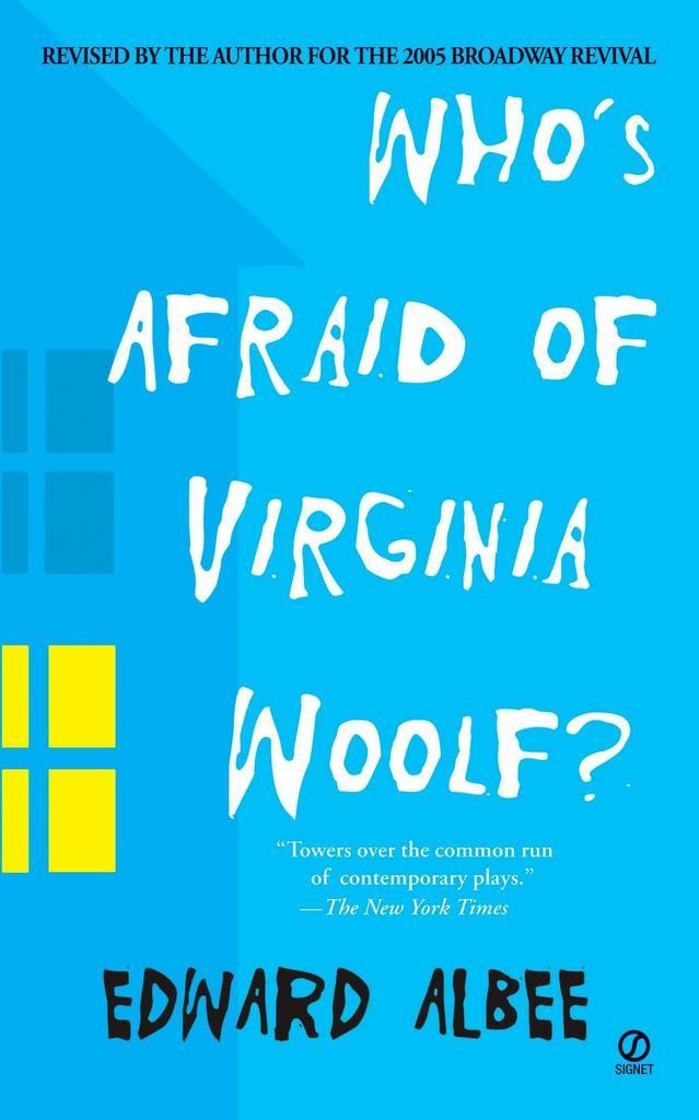 'Who''s Afraid of Virginia Woolf?' - Edward Albee