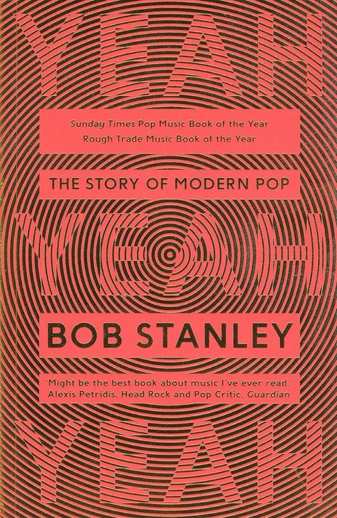 Yeah Yeah Yeah The Story Of Modern Pop BAM Book - Bob Stanley