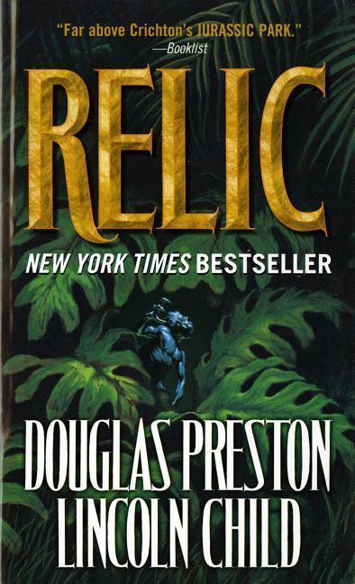 The Relic - Douglas Preston, Lincoln Child