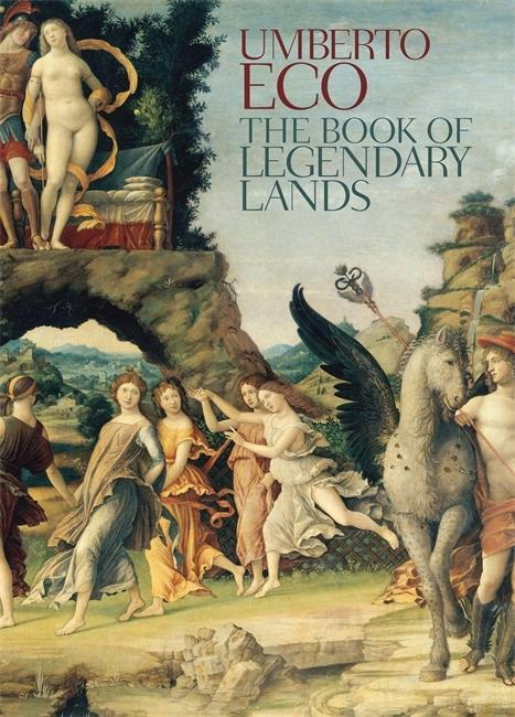 The Book of Legendary Lands - Umberto Eco