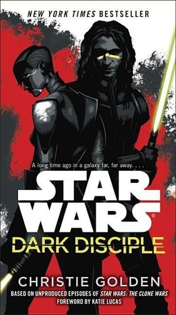 Star Wars: Dark Disciple - Christie Golden, Katie Lucas