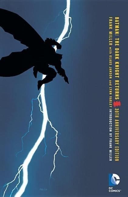 Batman: The Dark Knight Returns. 30th Anniversary Edition - Frank Miller