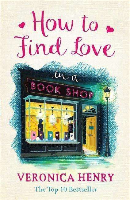 How to Find Love in a Bookshop - Veronica Henry