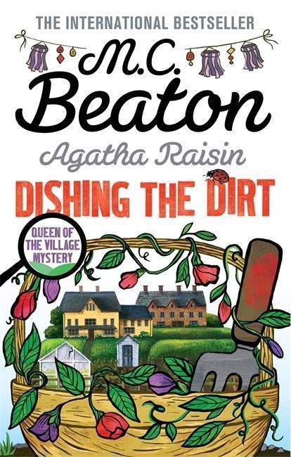 Agatha Raisin: Dishing the Dirt - M. C. Beaton