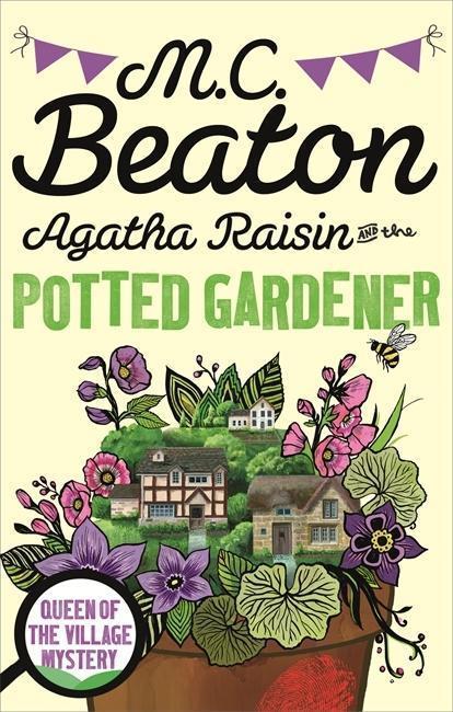 Agatha Raisin and the Potted Gardener - M. C. Beaton