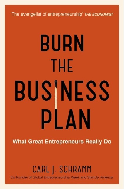 Burn the Business Plan - Carl J. Schramm