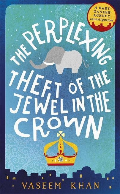 The Perplexing Theft of the Jewel in the Crown - Vaseem Khan