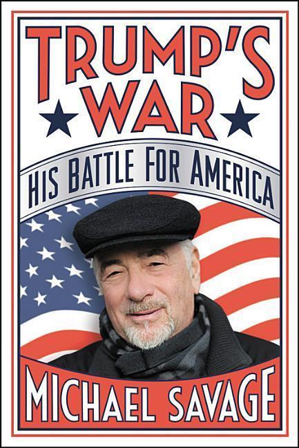 'Trump''s War' - Michael Savage