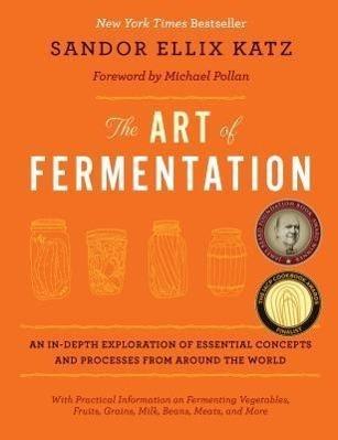 The Art of Fermentation - Sandor Ellix Katz