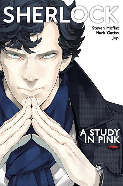 Sherlock: A Study in Pink - Steven Moffat, Mark Gatiss