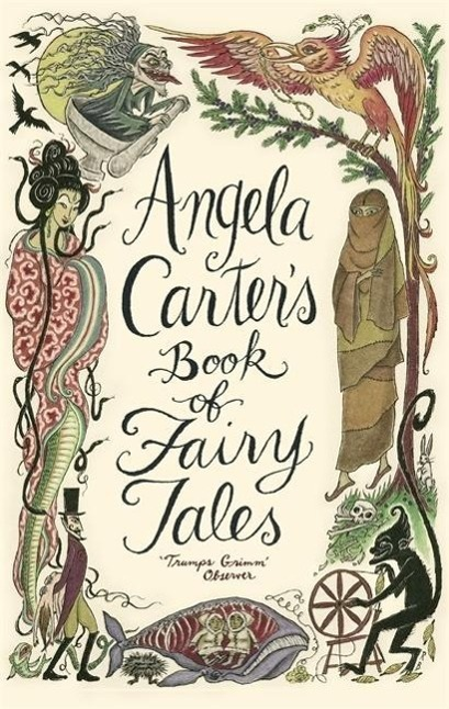 'Angela Carter''s Book of Fairy Tales' - Angela Carter