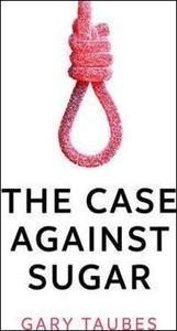 Obrázok The Case Against Sugar