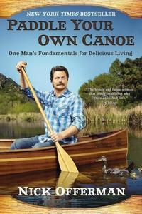 Obrázok Paddle Your Own Canoe: One Man's Fundamentals for Delicious Living