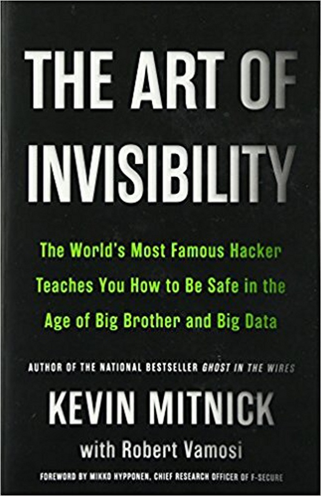 The Art of Invisibility - Kevin D. Mitnick, Robert Vamosi