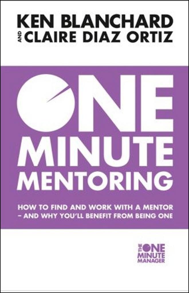 One Minute Mentoring - Ken Blanchard, Claire Diaz-Ortiz
