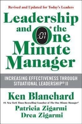 Leadership and the One Minute Manager - Ken Blanchard, Patricia Zigarmi, Drea Zigarmi