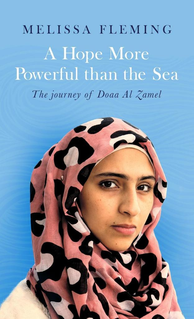 A Hope More Powerful than the Sea - Melissa Fleming
