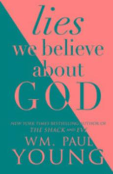 The Lies We Believed About God - Paul Young