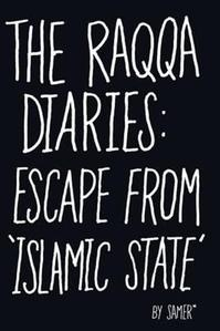 The Raqqa Diariess: Escape from 'Islamic State'