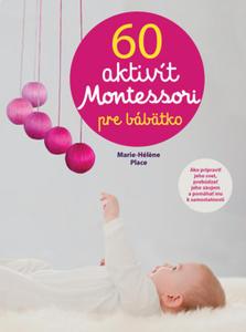 Obrázok 60 aktivít Montessori pre moje bábätko