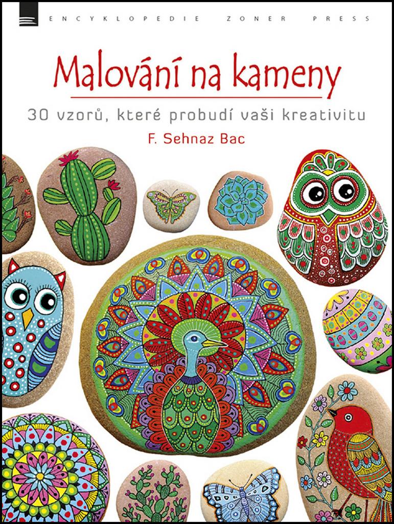 Malování na kameny - F. Sehnaz Bac