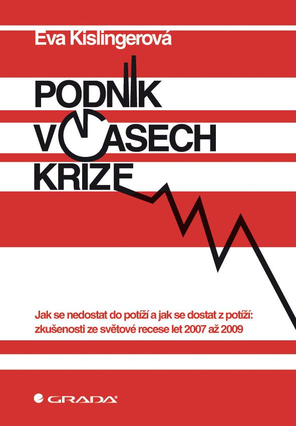 Podnik v časech krize - prof. Ing. Eva Kislingerová CSc.
