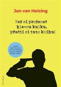 Obrázok Než si proženeš hlavou kulku, přečti si tuto knihu!