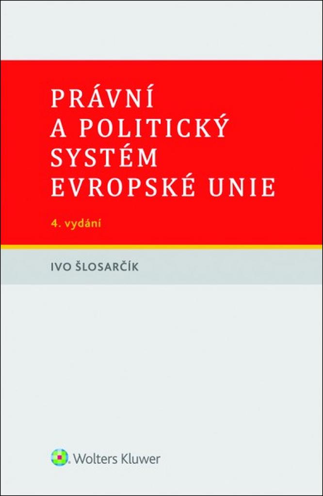Právní a politický systém Evropské unie - Ivo Šlosarčík