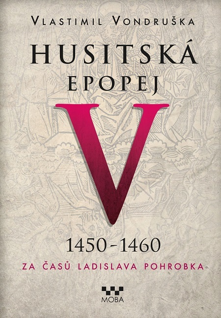 Husitská epopej V 1450-1460 - Vlastimil Vondruška