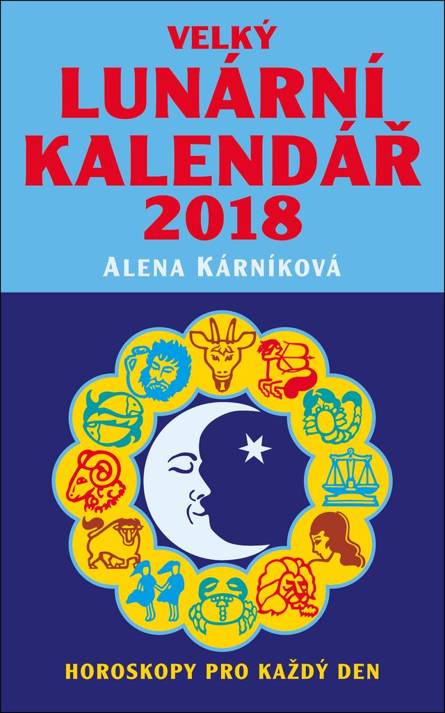 Velký lunární kalendář 2018 - Alena Kárníková