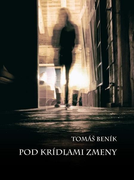 Pod krídlami zmeny - Tomáš Beník