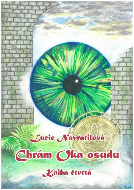 Chrám Oka osudu - Kniha čtvrtá - Lucie Navrátilová