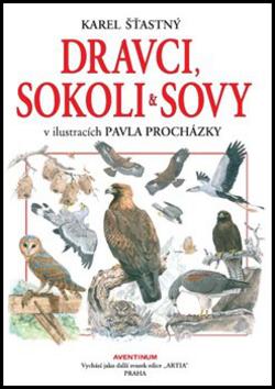Dravci, sokoli a sovy - Karel Šťastný