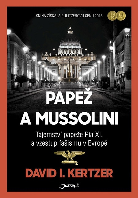 Papež a Mussolini - David I. Kertzer