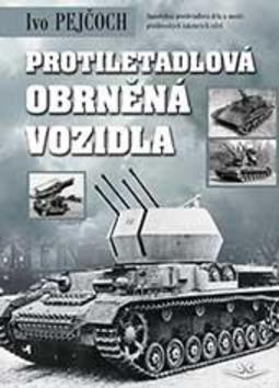 Protiletadlová obrněná vozidla - PhDr. Ivo Pejčoch Ph.D.
