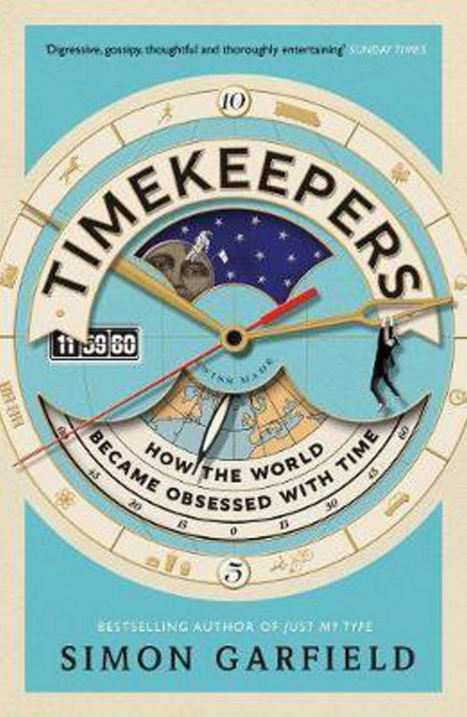 Timekeepers How the World Became Obsessed with Time - Simon Garfield