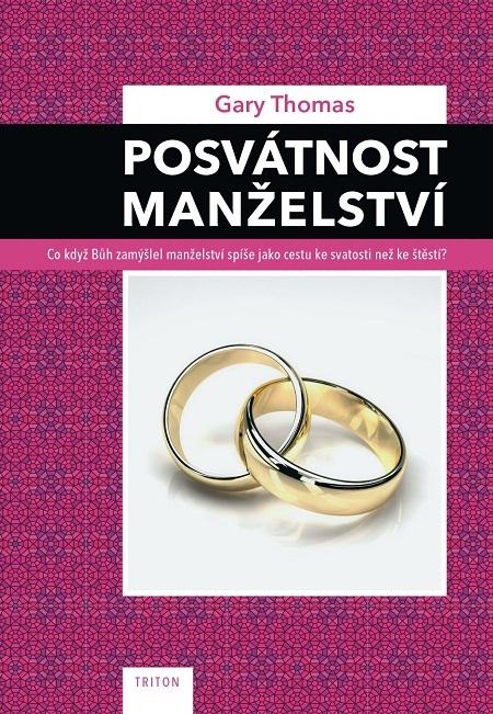 Posvátnost manželství - Gary Thomas