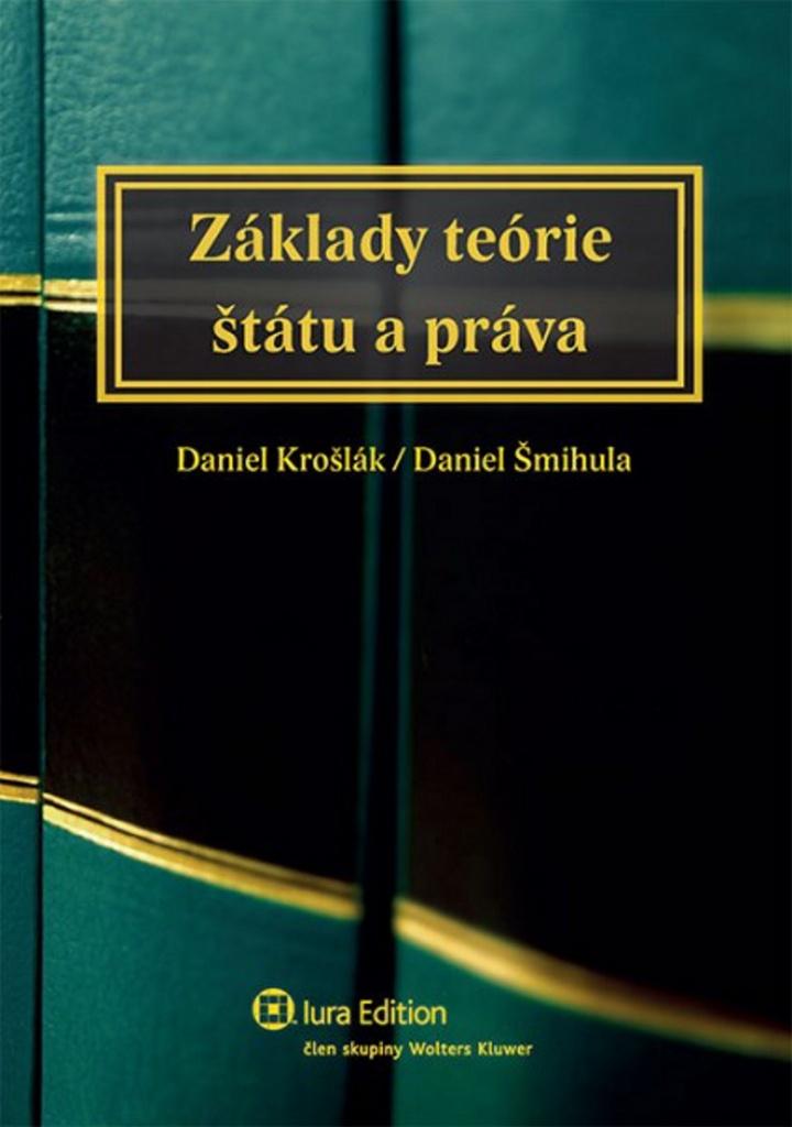 Základy teórie štátu a práva - Daniel Šmihula, Daniel Krošlák