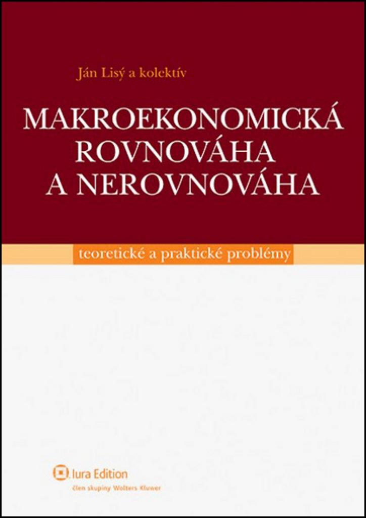 Makroekonomická rovnováha a nerovnováha - Ján Lisý