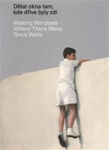 Obrázok Dělat okna tam, kde dříve byly zdi/ Making Windows Where There Were Once Walls