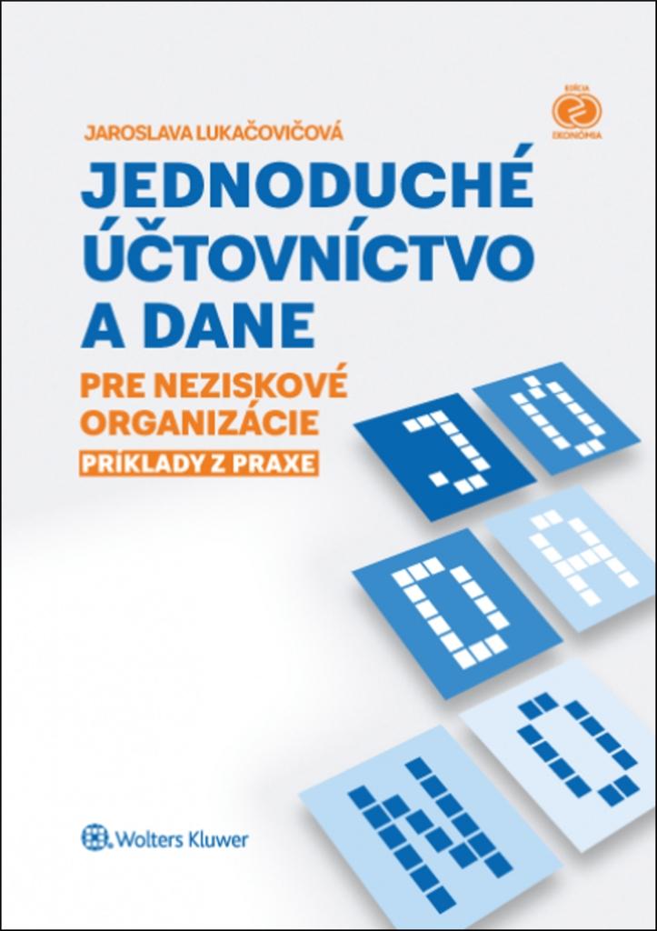 Jednoduché účtovníctvo a dane - Jaroslava Lukačovičová