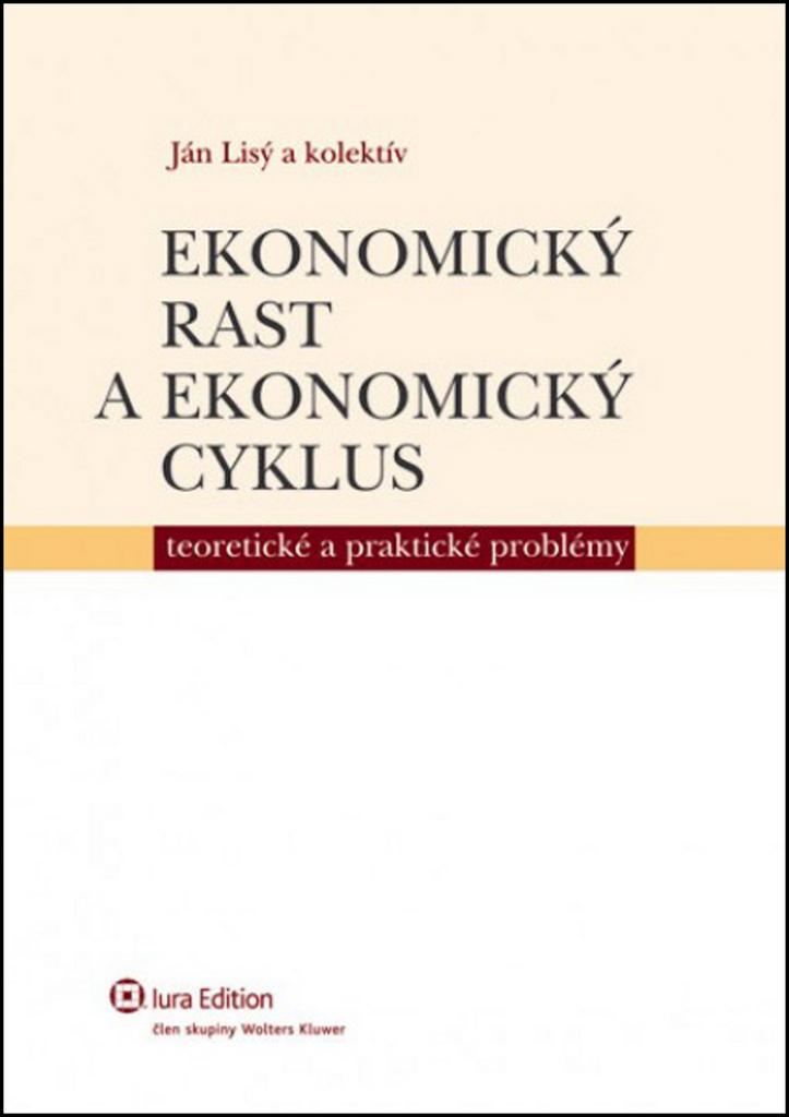 Ekonomický rast a ekonomický cyklus - Ján Lisý