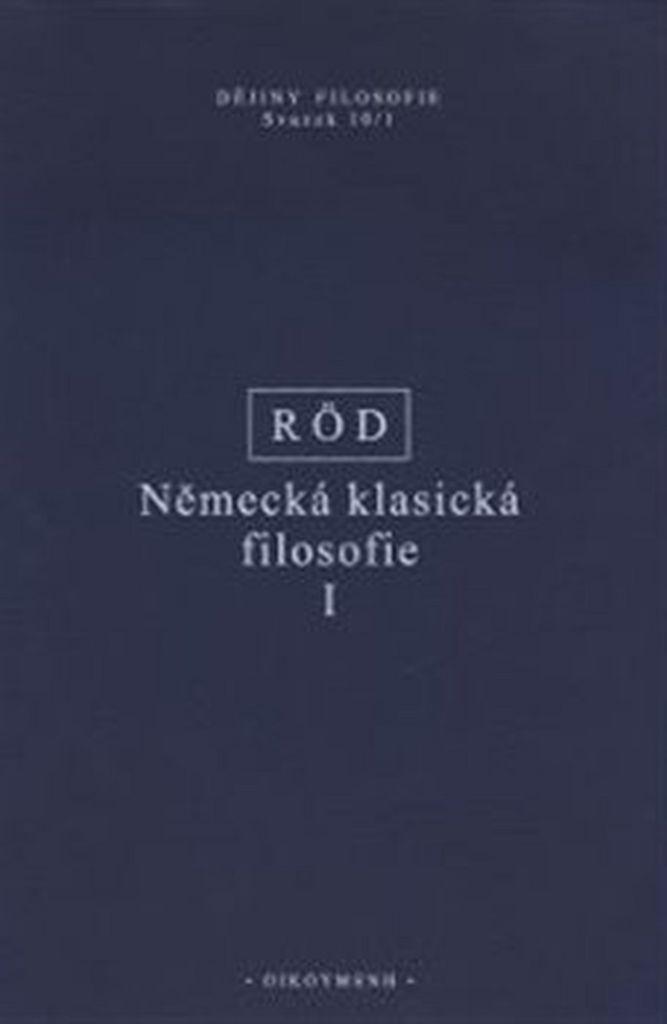 Německá klasická filosofie I - Wolfgang Röd